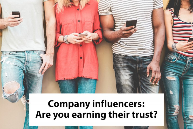 Company Influencers: Are you earning their trust?
